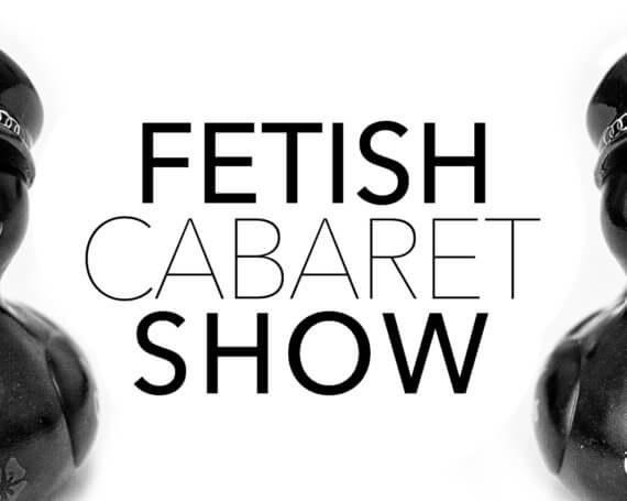 FETISH CABARET SHOW